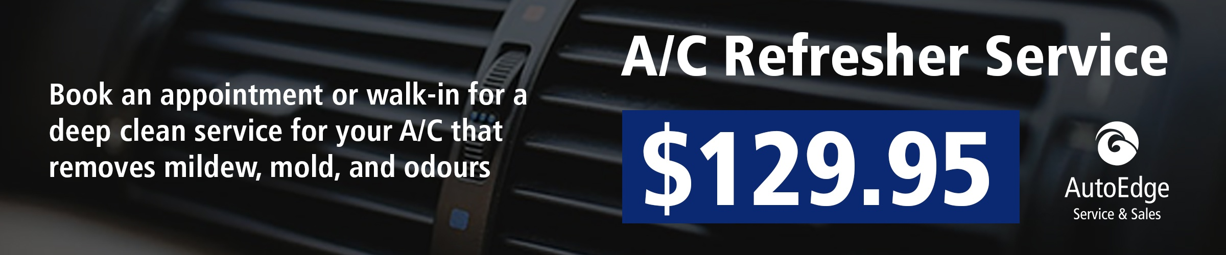 A/C Refresher Service: $129.95